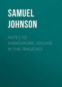 Обложка «Notes to Shakespeare, Volume III: The Tragedies»