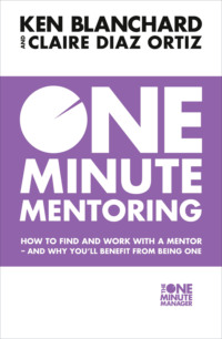 Обложка «One Minute Mentoring: How to find and work with a mentor - and why you'll benefit from being one»