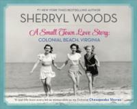 Обложка «A Small Town Love Story: Colonial Beach, Virginia»