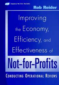 Обложка «Improving the Economy, Efficiency, and Effectiveness of Not-for-Profits. Conducting Operational Reviews»
