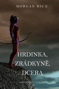Обложка «Hrdinka, Zrádkyně, Dcera »