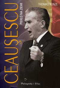 Обложка «Ceausescu. Piekło na ziemi»