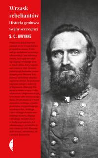 Обложка «Wrzask rebeliantów - Historia geniusza wojny secesyjnej»
