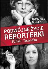 Обложка «Podwójne życie reporterki.Fallaci.Torańska»
