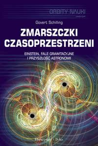 Обложка «Zmarszczki czasoprzestrzeni - Einstein, fale grawitacyjne i przyszłość astronomii»