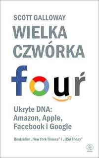 Обложка «Wielka czwórka. Ukryte DNA: Amazon, Apple, Facebook i Google»