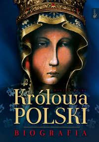 Обложка «Królowa Polski - Biografia»