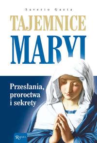 Обложка «Tajemnice Maryi - Przesłania, proroctwa i sekrety»