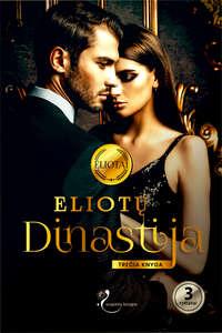 Обложка «Eliotų dinastija. Trečia knyga»