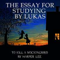Обложка «The Essay for studying by Lukas To Kill a Mockingbird by Harper Lee»