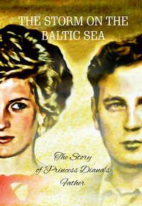 Обложка «The Storm on the Baltic Sea: The Story of Princess Diana's Father»
