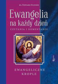 Обложка «Ewangelia na każdy dzień - Czytania i komentarze - ewangeliczne krople»