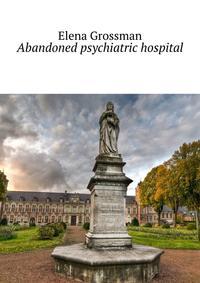 Обложка «Abandoned psychiatric hospital»