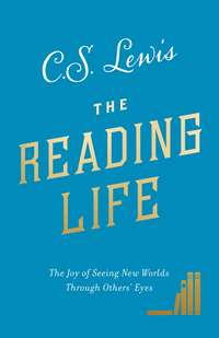 Обложка «The Reading Life: The Joy of Seeing New Worlds Through Others' Eyes»