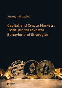 Обложка «Capital and Crypto Markets: Institutional Investor Behavior and Strategies»