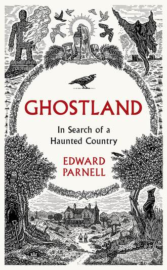 Обложка «Ghostland: In Search of a Haunted Country»