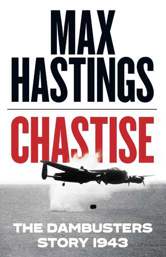 Обложка «Chastise: The Dambusters Story 1943»