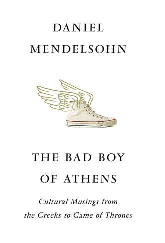 Обложка «The Bad Boy of Athens: Classics from the Greeks to Game of Thrones»