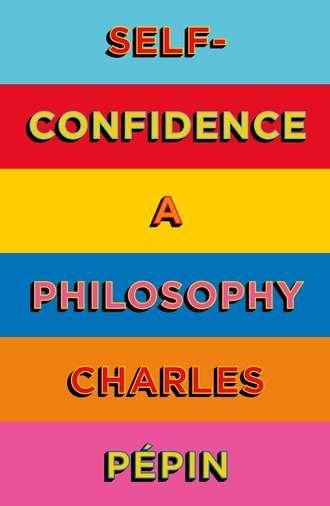Обложка «Self-Confidence: A Philosophy»