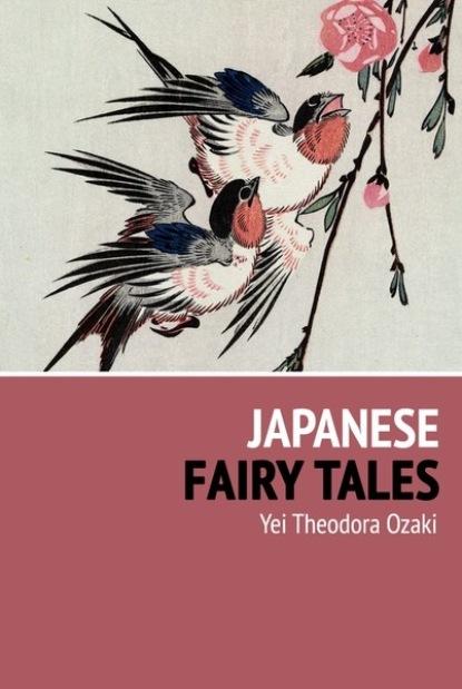 Yei Theodora Ozaki Japanese Fairy Tales yei theodora ozaki japanese fairy tales best navigation active toc feathers classics