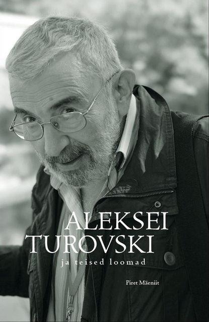 Piret Mäeniit Aleksei Turovski ja teised loomad. Vaatluspäevik недорого