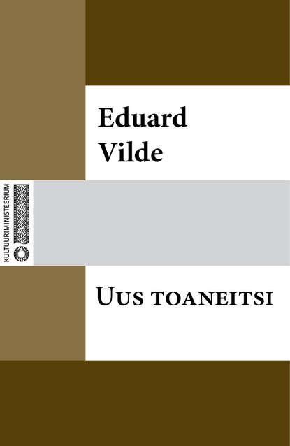 Эдуард Вильде Uus toaneitsi eia uus kahe näoga jumal
