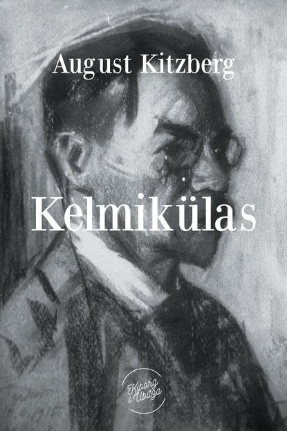 August Kitzberg Kelmikülas august jakobson varesejutud isbn 9789949471386