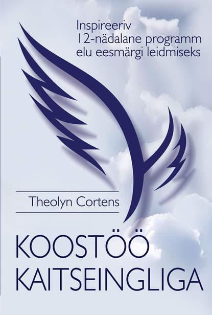 Koost?? kaitseingliga. Theolyn Cortens. ISBN