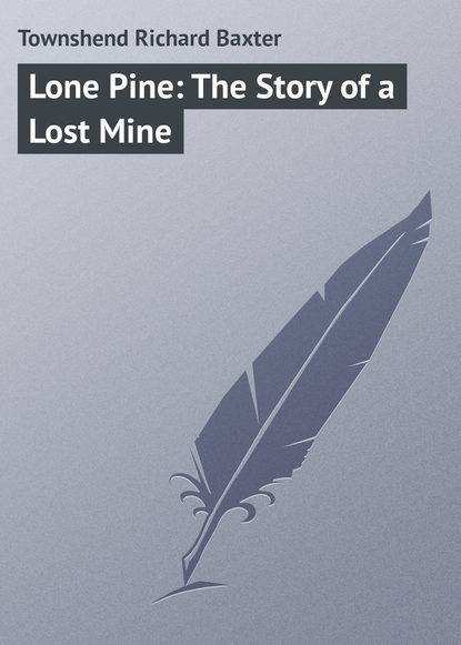 Townshend Richard Baxter Lone Pine: The Story of a Lost Mine alison baxter lost property
