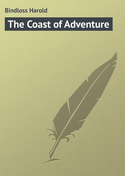 harold bindloss the dust of conflict Bindloss Harold The Coast of Adventure