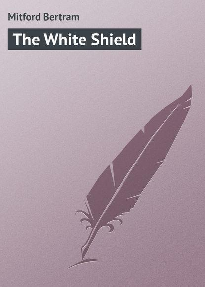 Mitford Bertram The White Shield the mitford murders