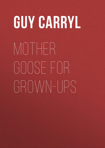 my very first mother goose Carryl Guy Wetmore Mother Goose for Grown-ups