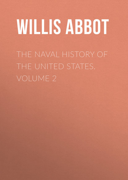 Abbot Willis John The Naval History of the United States. Volume 2 michael allen patriot s history of the united states