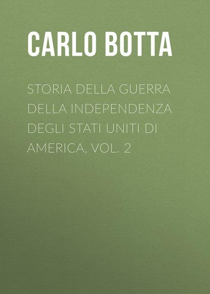 carlo cozio il giuoco degli scacchi p 2 Botta Carlo Storia della Guerra della Independenza degli Stati Uniti di America, vol. 2