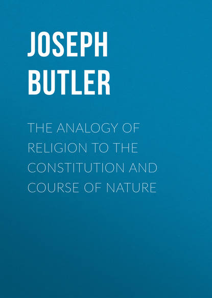 Butler Joseph The Analogy of Religion to the Constitution and Course of Nature the course of honour