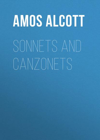 Alcott Amos Bronson Sonnets and Canzonets брюки alcott alcott al006ewwbs28