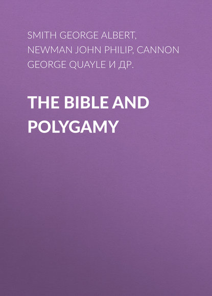 Newman John Philip The Bible and Polygamy peter newman the hammer and the goat