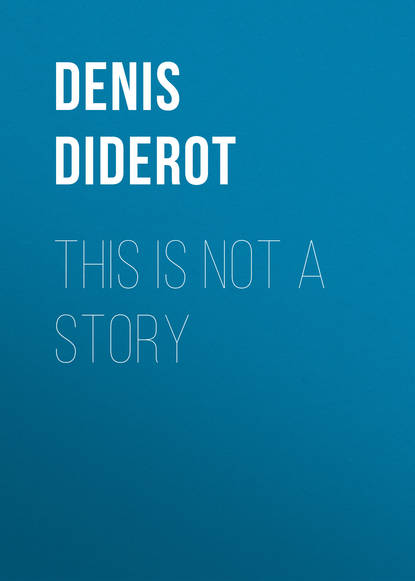 Фото - Дени Дидро This is not a Story монтескье шарль луи дидро дени казот жак французский фривольный роман