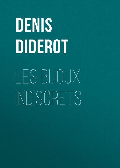 Фото - Дени Дидро Les bijoux indiscrets монтескье шарль луи дидро дени казот жак французский фривольный роман