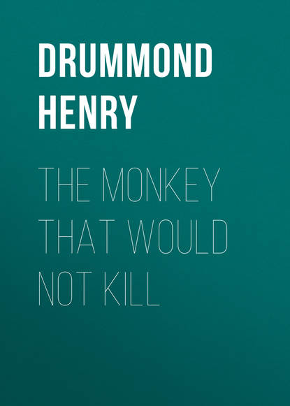 Фото - Drummond Henry The Monkey That Would Not Kill henry drummond henry drummond ultimate collection
