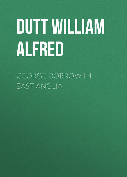 Dutt William Alfred George Borrow in East Anglia недорого