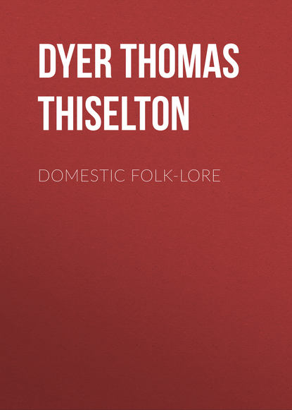 Фото - Dyer Thomas Firminger Thiselton Domestic folk-lore anthony c thiselton puzzling passages in paul