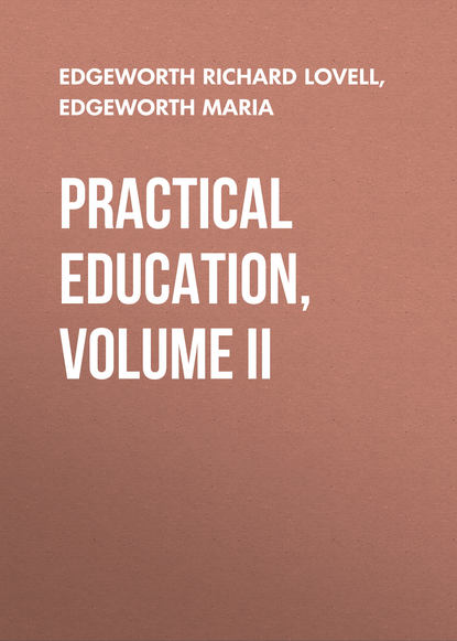 Edgeworth Maria Practical Education, Volume II helen maria williams poems 1786 volume i