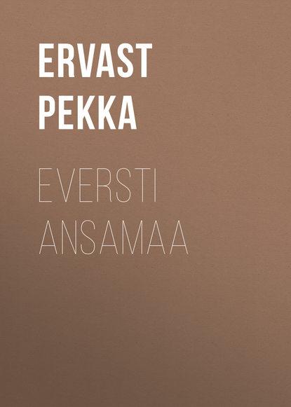 Ervast Pekka Eversti Ansamaa недорого