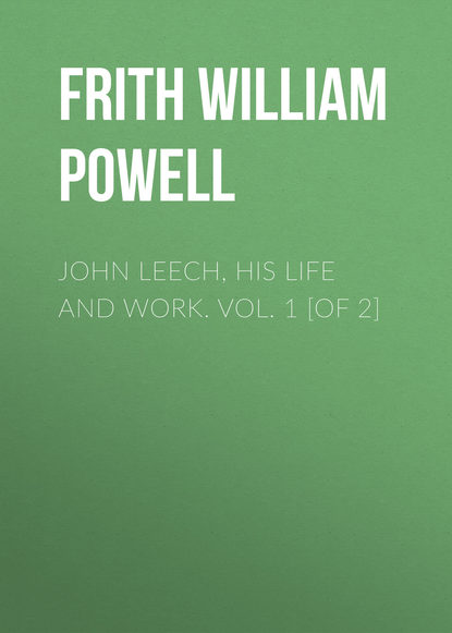 Frith William Powell John Leech, His Life and Work. Vol. 1 [of 2] timothy powell gilda's and glen's geese nest