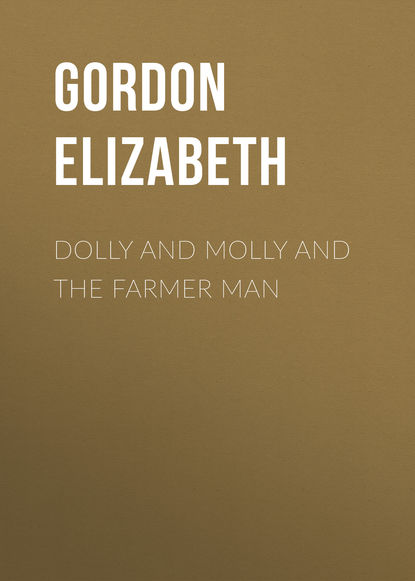 Gordon Elizabeth Dolly and Molly and the Farmer Man gordon elizabeth english download [b1 ] wb