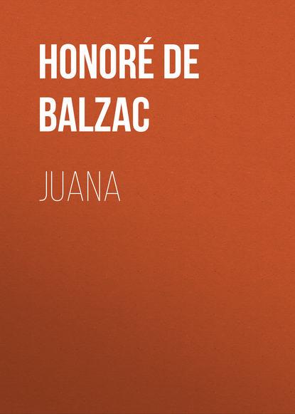 Оноре де Бальзак Juana бальзак оноре де невольный грех