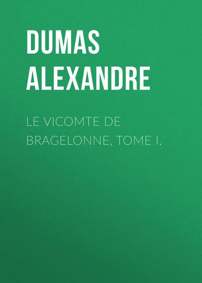 Фото - Александр Дюма Le vicomte de Bragelonne, Tome I. александр дюма le vicomte de bragelonne tome iv