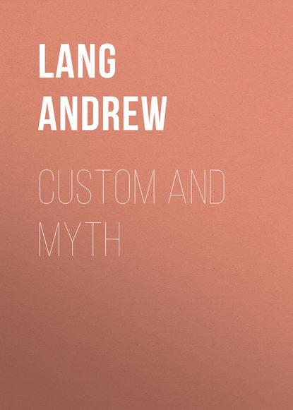 Lang Andrew Custom and Myth andrew bernstein myth of stress