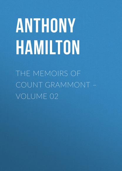 Anthony Hamilton The Memoirs of Count Grammont – Volume 02 недорого
